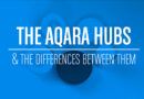 Aqara Zigbee Hubs and Their Differences